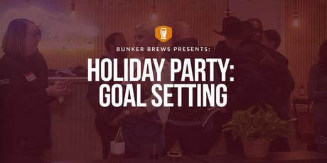 Bunker Brews Denver Holiday Party: Goal Setting tickets