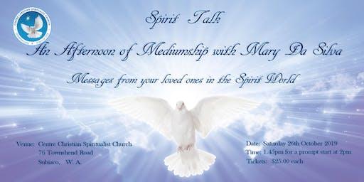 Spirit Talk - An Afternoon of Mediumship with Mary Da Silva