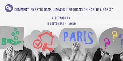 Afterwork #3 - Comment investir dans l'immobilier quand on habite Paris?