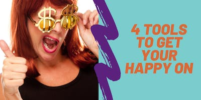 4 Tools to Get Your Happy On!