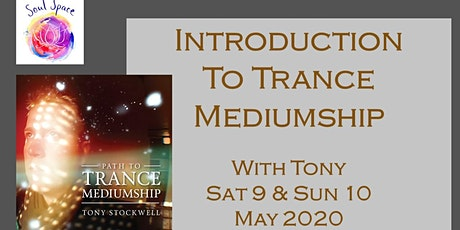 INTRODUCTION TO TRANCE MEDIUMSHIP - 2 Day WORKSHOP & Experimental Demonstration with Tony Stockwell  tickets