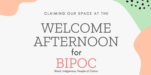 Claiming our spaces: Welcome Afternoon for BIPOC Staff & Faculty