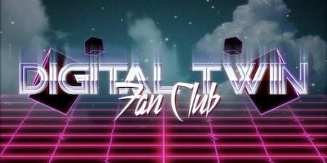 Digital Twin Fan Club tickets