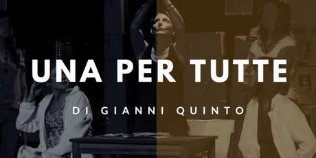 """UNA PER TUTTE"" - performance teatrale biglietti"