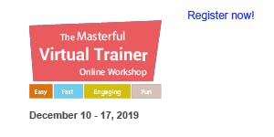Masterful Virtual Trainer Online Workshop 2019 (December 10, 12 & 17, 2019)#1