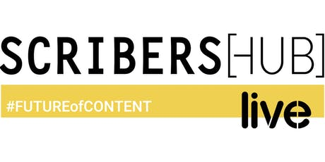 SCRIBERS[HUB] live #FUTUREofCONTENT tickets