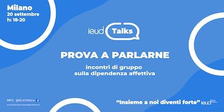 IEuD TALKS: Prova a parlarne (1° Incontro) biglietti