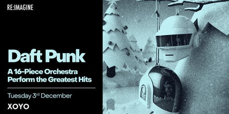 A 16-piece Orchestra perform the Greatest Hits of Daft Punk tickets