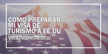 TALLER COMO PREPARAR MI VISA DE TURISMO A USA / BOGOTA ENTRADA GRATIS tickets