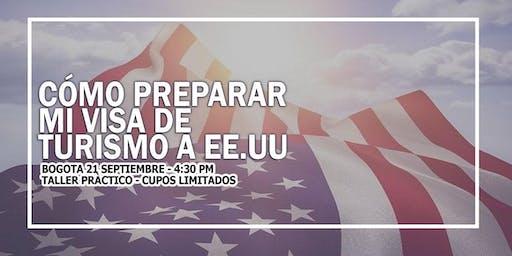TALLER COMO PREPARAR MI VISA DE TURISMO A USA / BOGOTA ENTRADA GRATIS