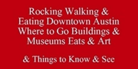 Free Food Tour Talk, Rocking Walking & Eating Downtown Austin Where to Go Buildings & Museums Eats & Art & Things to Know & See  512 821-2699,  Outclass the Competition baesoe tickets