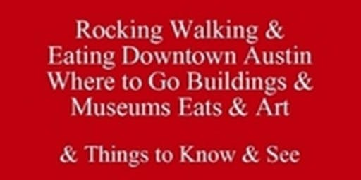 Free Rocking Walking & Eating Downtown Austin Where to Go Buildings & Museums Eats & Art & Things to Know & See  512 821-2699,  Outclass the Competition Be at Ease