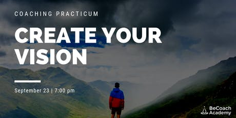 Coaching Practicum - Create Your Vision and Let it Guide You Tickets