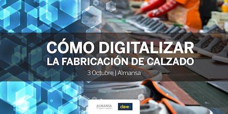 Cómo Digitalizar la fabricación de Calzado - Almansa entradas