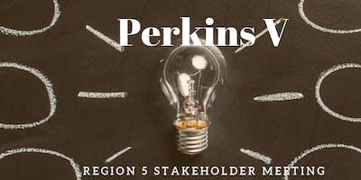 Perkins V Region 5 Stakeholder Meeting
