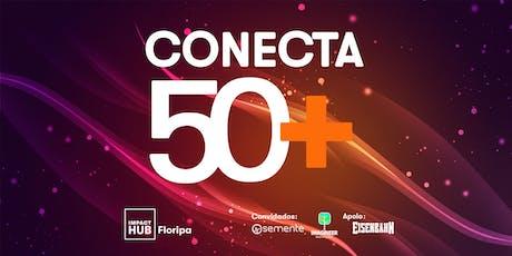 CONECTA 50+ ingressos