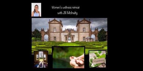 WOMEN'S WELLNESS RETREAT suitable for all women at any stage in their life tickets