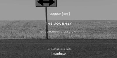 Appear Here x Lean Luxe Underground Sessions: The Journey