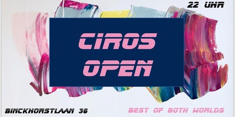 CIROS OPEN - Best of both worlds - Opening Party PIP tickets