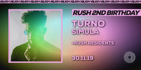 Rush 2nd Birthday - Turno & Simula tickets