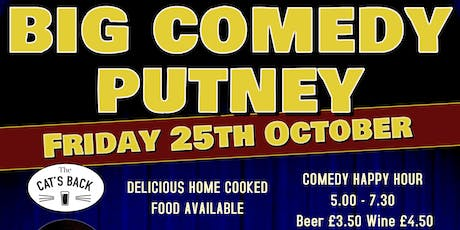 Big Comedy Putney - Friday 25th October 2019 tickets