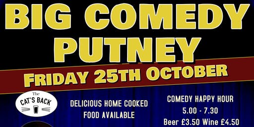 Big Comedy Putney - Friday 25th October 2019