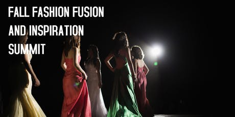 Fall Fashion Fusion and Inspiration Summit tickets