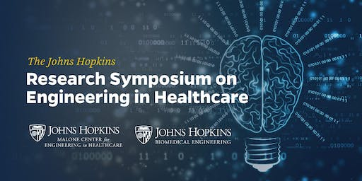Johns Hopkins Research Symposium on Engineering in Healthcare