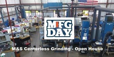 2019 Manufacturing Day M&S Centerless Grinding Open House