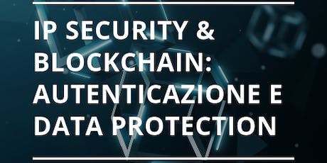IP Security & blockchain: autenticazione e data protection biglietti
