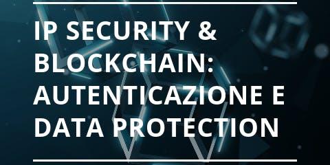 IP Security & blockchain: autenticazione e data protection