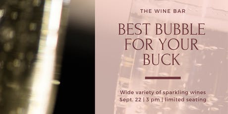 Best Bubbles for Your Buck - Price Conscious Bubbles tickets