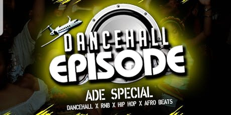 DANCEHALL EPISODE X ADE  tickets