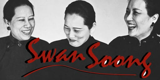 Swan Soong | A Play featuring the Famous Sisters of Shanghai