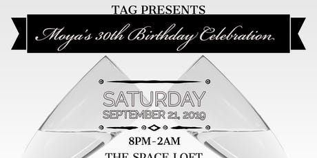 TAG Presents: Moya's 30th Birthday Celebration tickets