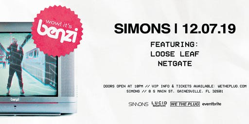 We The Plug Presents: BENZI at Simons 12.07.19