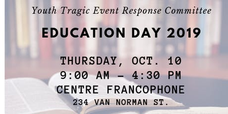 EDUCATION DAY 2019 - Youth Tragic Event Response Committee tickets