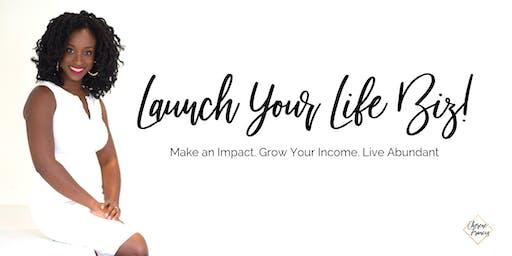 Launch Your Life Biz!