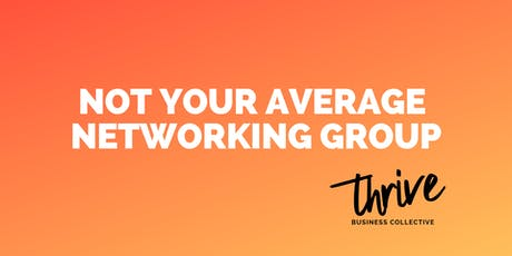 Network and Grow Your Business with Thrive Business Colletive tickets