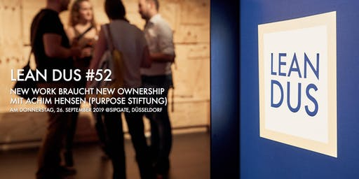 "Lean DUS #52: ""New Work braucht New Ownership"""