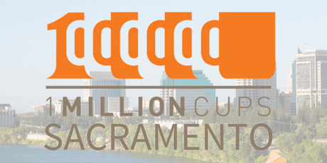 1 Million Cups at SBDC with Harmony Legal & American River Gold tickets
