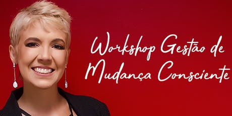 Workshop Gestão de Mudança Consciente tickets