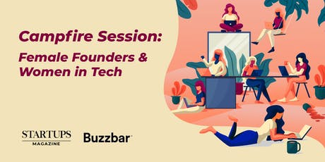 Startups Magazine: Female Founders & Women in Tech Campfire Session tickets