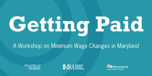 Getting Paid: A Workshop on Minimum Wage Changes in Maryland