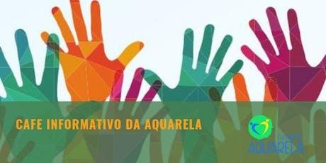 Café Informativo Fundação Aquarela entradas