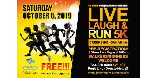 4th Annual Metropolitan Youth Foundation Live Laugh Run 5k