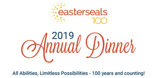 2019 Easterseals Annual Dinner - Celebrating 100 Years