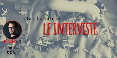 PrielK lab - Le Interviste biglietti