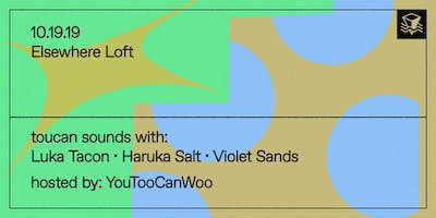 toucan sounds with: Luka Tacon, Haruka Salt & Viol