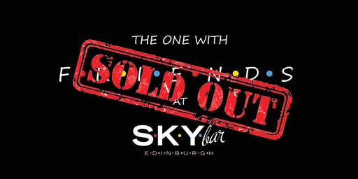 SOLD OUT - The One with FRIENDS at the SKYbar